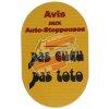 """Autocollant """"Avis aux auto-stoppeuses, Pas cucu, Pas toto"""""""